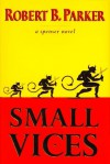 Small Vices (Spenser, #24) - Robert B. Parker