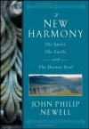 A New Harmony: The Spirit, the Earth, and the Human Soul - J. Philip Newell