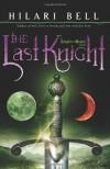 The Last Knight (Knight & Rogue (Quality)) - Hilari Bell