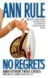 No Regrets: Ann Rule's Crime Files: Volume 11 (Ann Rule's Crime Files) - Ann Rule