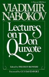 Lectures on Don Quixote - Vladimir Nabokov, Miguel de Cervantes Saavedra, Fredson Bowers, Guy Davenport, Samuel Putnam