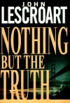 Nothing but the Truth (Dismas Hardy) - John Lescroart