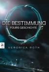 Die Bestimmung: Fours Geschichte (Divergent, #0.1 - 0.4) - Veronica Roth, Petra Koob-Pawis