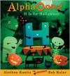 AlphaOops: H Is for Halloween - Alethea Kontis, Bob Kolar