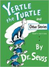 Yertle The Turtle, And Other Stories (Turtleback School & Library Binding Edition) - Dr. Seuss