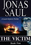 The Victim (A Sarah Roberts Thriller) - Jonas Saul
