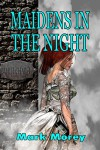Maidens in the Night - Mark Morey
