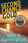 Second Chance Gold (Buck Reilly Adventure Series Book 4) - John H. Cunningham