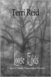 Loose Ends - A Mary O'Reilly Paranormal Mystery - Terri Reid