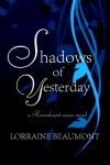 Shadows of Yesterday (Ravenhurst Series, #2) New Adult Time Travel Romance - Lorraine Beaumont, Teri Gibson