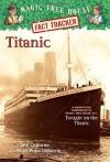 Magic Tree House Fact Tracker #7: Titanic: A Nonfiction Companion to Magic Tree House #17: Tonight on the Titanic - Mary Pope Osborne