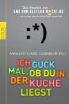 Ich guck mal, ob du in der Küche liegst: Das Neueste aus SMSvonGesternNacht.de - Anna Koch, Alex Lilienblum
