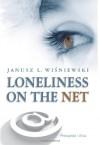 Loneliness on the Net - Janusz Leon Wiśniewski