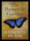 The Butterfly Garden - Annette Blair