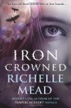 Iron Crowned: Dark Swan 3 - Richelle Mead