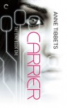 Carrier (The Line, #1) - Anne Tibbets