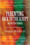 Parenting, Back to the Script - George Wilder Jr.