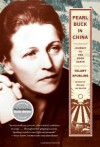 Pearl Buck in China: Journey to The Good Earth - Hilary Spurling