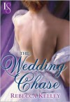 The Wedding Chase: A Loveswept Historical Romance - Rebecca  Kelley