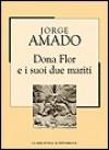Dona Flor e i suoi due mariti - Jorge Amado, Elena Grechi