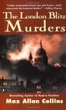 The London Blitz Murders - Max Allan Collins