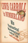 Lewis Carroll in Numberland: His Fantastical Mathematical Logical Life - Robin J. Wilson
