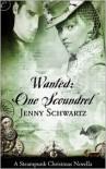 Wanted: One Scoundrel: A Steampunk Christmas Novella - Jenny Schwartz