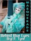 Behind Blue Eyes - Bryl R. Tyne