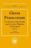 Gesta Francorum Et Aliorum Hierosolimitanorum: The Deeds of the Franks and the Other Pilgrims to Jerusalem - Rosalind Hill