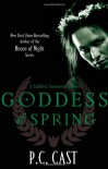 Goddess of Spring (Goddess Summoning #2) - P.C. Cast