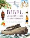 Bibel Geschichten für die ganze Familie - unbekannt