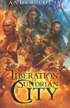 The Liberation of Sundrian City - Ander Louis