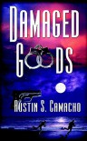 Damaged Goods - Austin S. Camacho