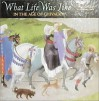What Life Was Like In the Age of Chivalry: Medieval Europe, AD 800-1500 - Time-Life Books