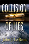 Collision Of Lies - John J. LeBeau