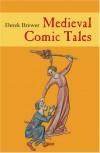 Medieval Comic Tales - Derek S. Brewer