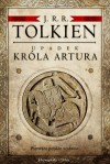Upadek króla Artura - J.R.R. Tolkien, Agnieszka Sylwanowicz, Katarzyna Staniewska