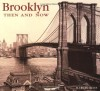 Brooklyn Then and Now - Marcia Reiss