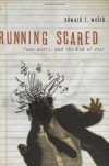 Running Scared: Fear, Worry, and the God of Rest - Edward T. Welch