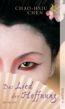 Das Lied der Hoffnung: Roman - Chao-Hsiu Chen