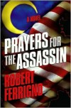 Prayers for the Assassin: A Novel - Robert Ferrigno