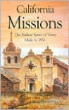 California Missions: The Earliest Series of Views Made in 1856 - Bellerophon Books