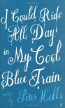 I Could Ride All Day in My Cool Blue Train - Peter Hobbs