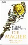 Der Magier 4. Kinder der Ewigkeit - Pierre Grimbert