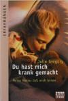 Du Hast Mich Krank Gemacht - Julie Gregory, Katharina Förs, Barbara Steckhan