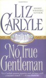 No True Gentleman - Liz Carlyle