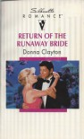 Return Of The Runaway Bride (Silhouette Romance) - Clayton
