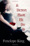 A Demon Made Me Do It - Penelope King