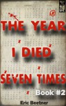 The Year I Died Seven Times Book #2 - Eric Beetner