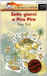 Sette giorni a Piro Piro - Dino Ticli